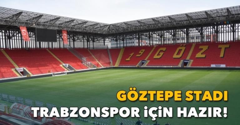 Göztepe stadı, Trabzonspor için hazır!