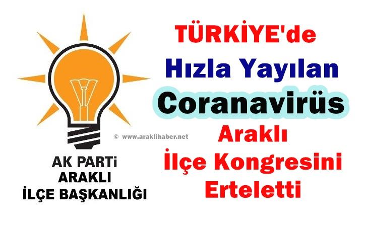 Ak Parti Araklı İlçe Kongresine Corenavirüs Engeli