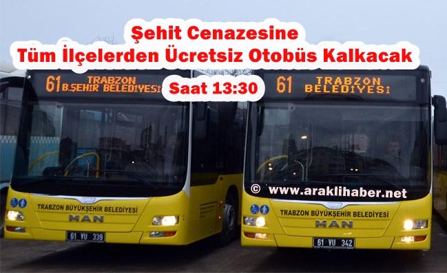 Trabzon Büyükşehir Belediyesi'nden Şehit Cenazesine Ücretsiz Otobüs