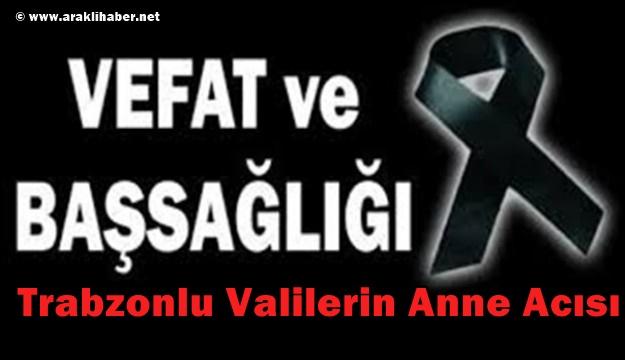 Trabzonlu Valilerin Anne Acısı