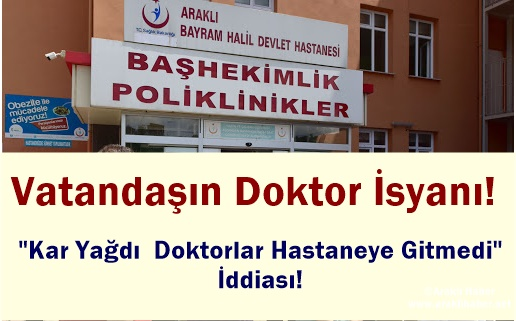 Araklı'da Vatandaşın Doktor İsyanı!